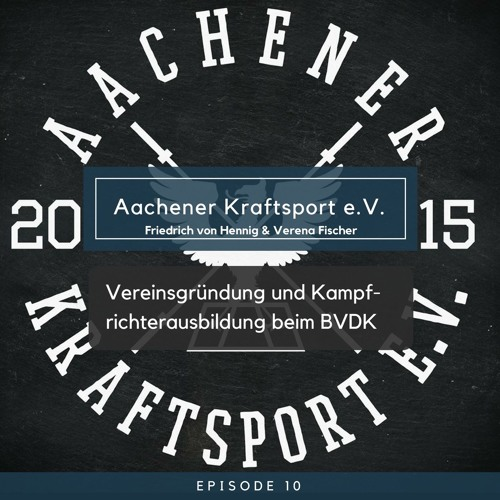 Aachener Kraftsport e. V. - Vereinsgründung und Kampfrichterausbildung beim BVDK