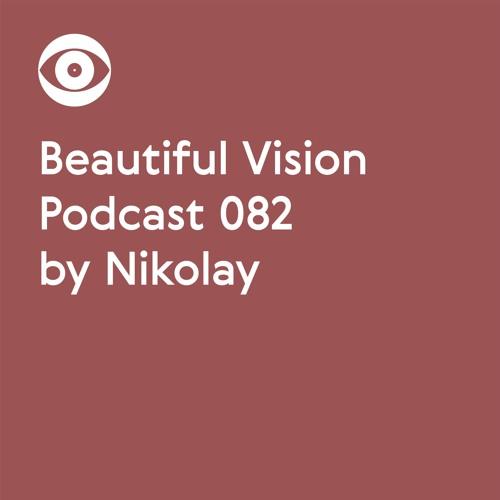 Beautiful Vision Podcast 082 by Nikolay
