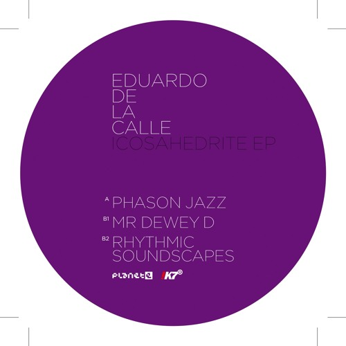 Eduardo De La Calle / Planet-E   PLE65389-6 / SIDE A: PHASON JAZZ