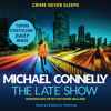 The Late Show by Michael Connelly, Read by Katherine Moennig