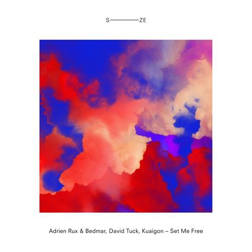 Adrien Rux & Bedmar, David Tuck, Kuaigon | Set Me Free