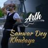 Sanwar Dey Khudaya By Rahat Fateh Ali Khan OST Arth The Destination