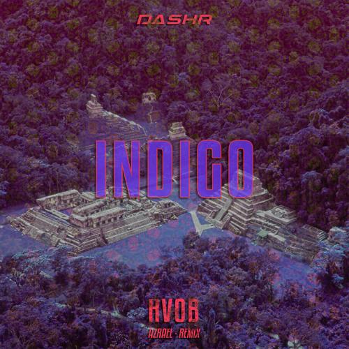 DASHR x HVOB - Azreal [Indigo Vocal Remix]