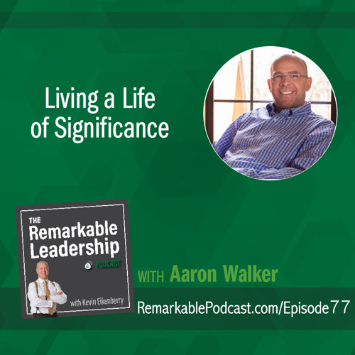 Living a Life of Significance with Aaron Walker