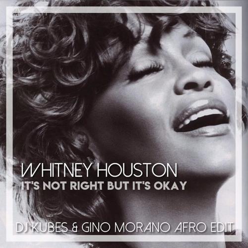 Whitney Houston - Its Not Right (DJ Kubes & Gino Morano Afro Edit) FREE DL