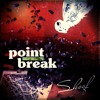 Skoof - Point Break