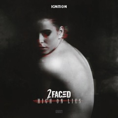 2Faced - High On Lies (IGD021) (OUT NOW)