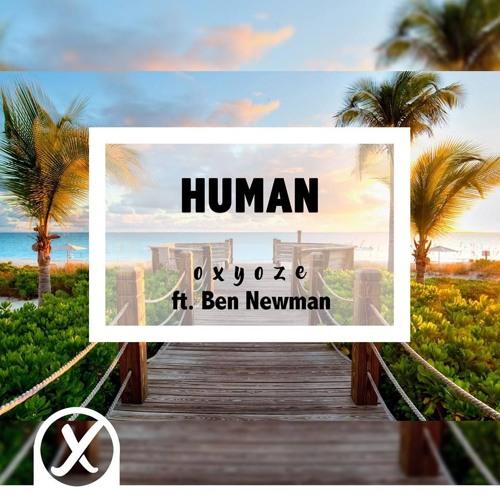 Oxyoze & Ben Newman - Human
