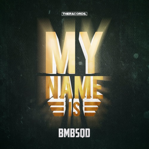 BMBSQD - My Name Is (THER-229)
