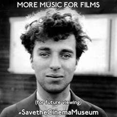 More Music for Films - For Future Viewing - Saving the Cinema Museum