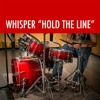 Whisper: Hold The Line (from album
