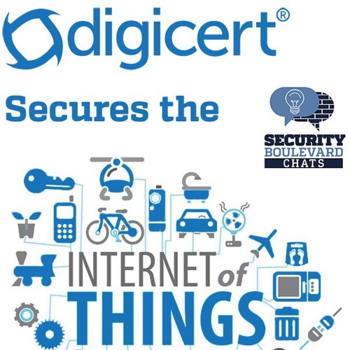 Tips to Secure IoT and Connected Systems w/ DigiCert
