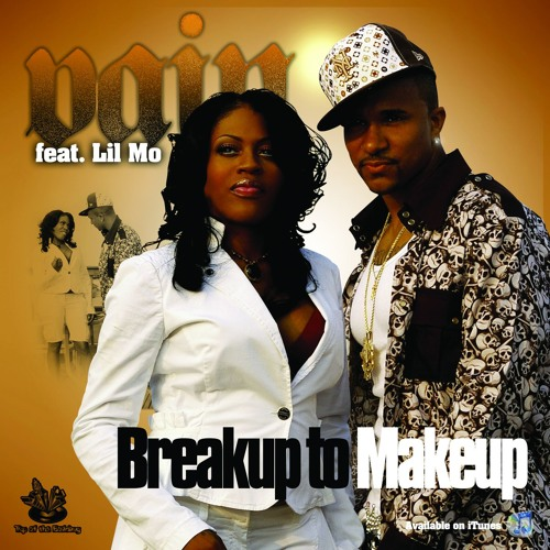 Break Up to Make Up Ft. Lil Mo