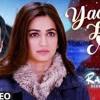 YAAD HAI NA  FUll Video Song  Raaz Reboot Arijit Singh Emraan HashmiKriti KharbandaGaurav Arora(1)