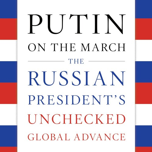 Doug Schoen's 'Putin on the March'