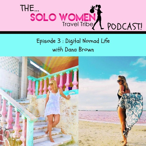 003: Digital Nomad Life with Dana Brown