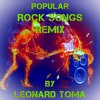 ROCK SONGS REMIX by Leonard Toma