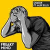 Chaser - Freaky Mind Feat. Alex Ellis