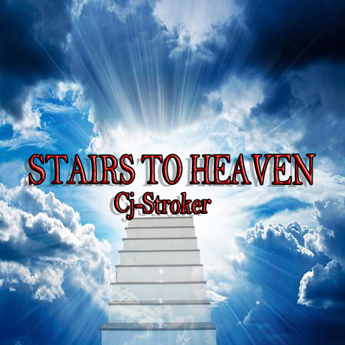 Cj-Stroker - Stairs To Heaven