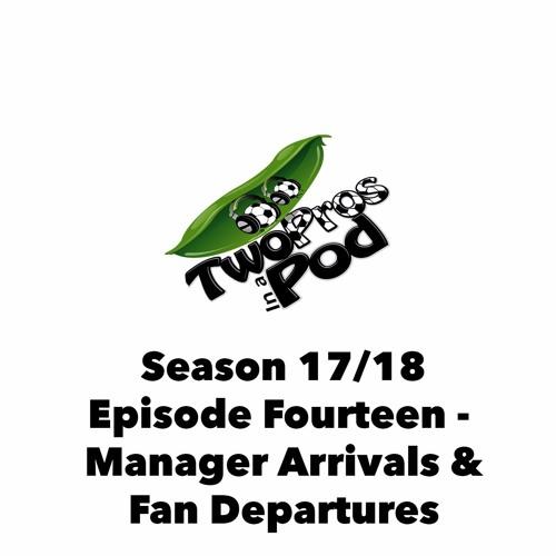2017/18 Season Episode 14 - Manager Arrivals & Fan Departures