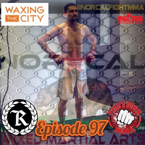Episode 97: @norcalfightmma Podcast Featuring Hugo Lujan (@HugolujanMMA)