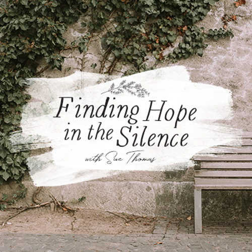 Finding Hope in the Silence, Day 4