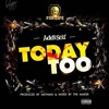 ADDI SELF - TODAY TOO...PROD.BY METHMIX(MS BY SHATTA WALE)NEW