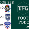 TFG Indian Football Ep.228: Indian Arrows strike--EB fans menace--ISL preview/review