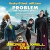 Becky G - Problem (The Monster Remix) Ft. Will.i.am (George Axwell Remix)