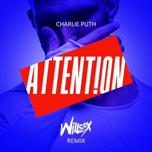 Charlie Puth - Attention (Willcox Remix) {FREE DOWNLOAD} by