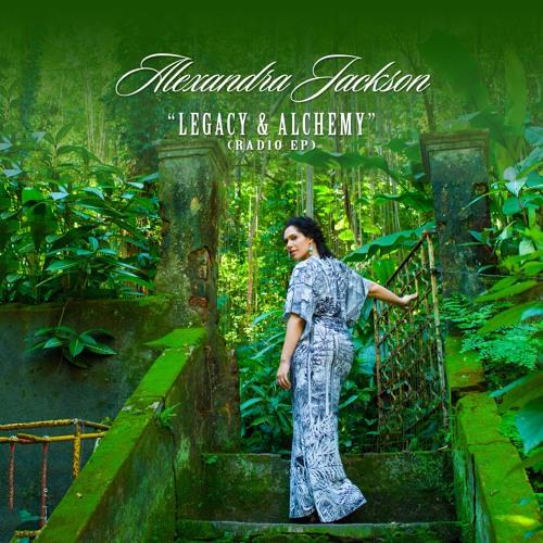 """""""ALEXANDRA JACKSON: LEGACY & ALCHEMY"""""""