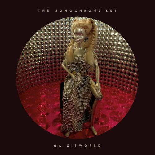 The Monochrome Set – Maisieworld (preview; album out Feb 9, 2018)