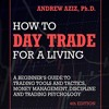 How To Day Trade For A Living By Andrew Aziz Audiobook Excerpt