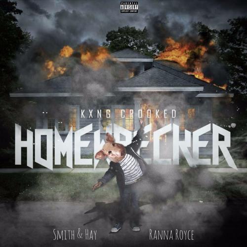 Homewrecker feat. Kxng Crooked (Prod. by Jonathan Hay & Ranna Royce)