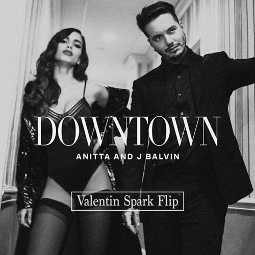 Baixar Anitta & J Balvin - Downtown (Valentin Spark Flip) [FREE DOWNLOAD]