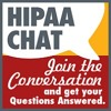 HIPAA Chat on Current news and issues associated with HIPAA