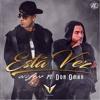 Wisin x Don Omar - Esta Vez
