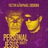 Felten & Raphael Siqueira - Personal Jesus (Booty Free-Download)