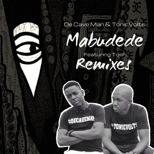 De Cave Man & TonicVolts Ft. Toshi - Mabudede (Kususa Remix)
