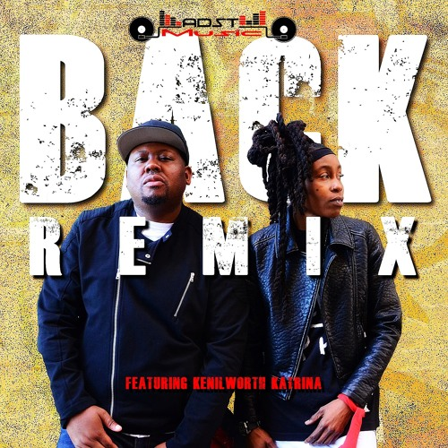 Back (Remix)Ft. Kenilworth Katrina