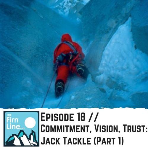 S1:E18 // Commitment, Vision, Trust: Jack Tackle (Part 1)