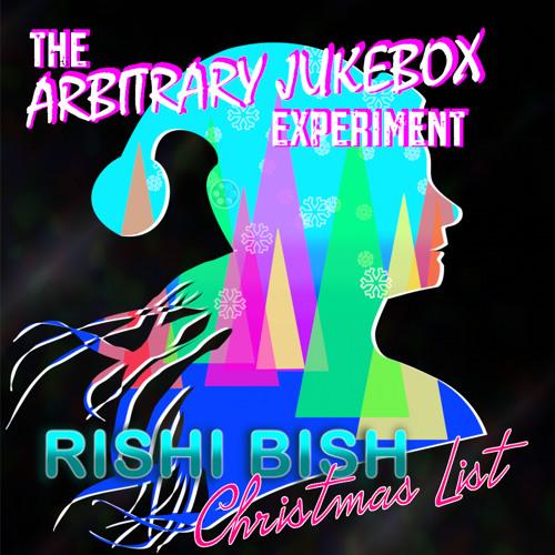Christmas List ft Rishi Bish