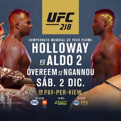 UFC 218 Preview Podcast Episode
