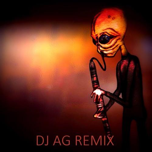 STAR WARS - CANTINA BAND (DJ AG REMIX) FREE DOWNLOAD