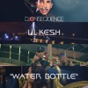 DJ CONSEQUENCE FT LIL KESH WATER BOTTLE (OFFICIAL AUDIO)