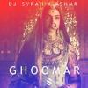 Download DJ SYRAH x KSHMR  - Ghoomar (Remix) | Padmavati Mp3
