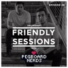 Two Friends & Pegboard Nerds - 2F Friendly Sessions Ep. 36 2017-11-30 Artwork