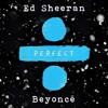 beyonce ed sheeran   perfect remix