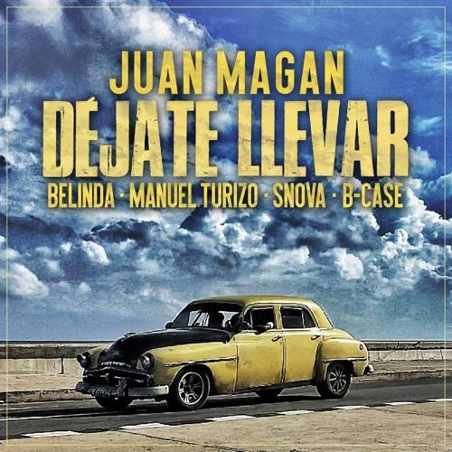 Juan Magan, Belinda, Manuel Turizo, Snova, B - Case - Déjate Llevar (Jose Pimba Dj Latin Version)