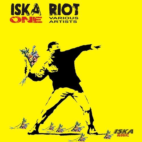 ISka Riot 1
